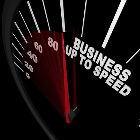 implementation: A speedometer with red needle racing to the words Business Up to Speed, representing a company or organization growing in terms of revenue and organizational change and improvement