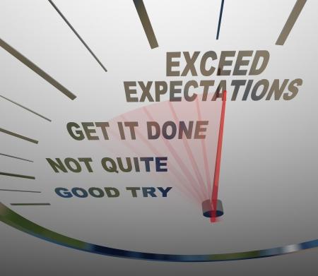 期待を上回る言葉とスピード メーターは、顧客、目上の人または他のあなたからのものを必要としているかどうか、対処する人々 の期待を上回るを