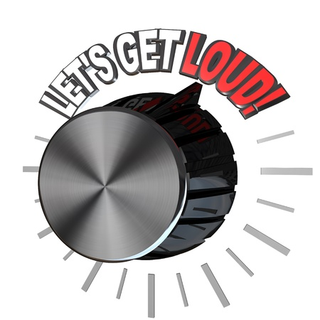 motivating: A volume dial turned to the words Lets Get Loud, illustrating the excitement of a pep rally in which a team is encouraged to get motivated