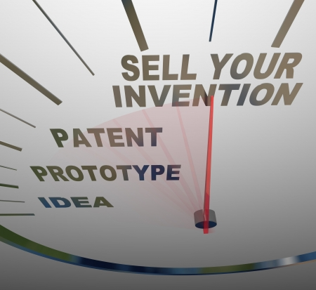 invention: A speedometer with the words Sell Your Invention, Patent, Prototype, and Idea, representing the steps you should follow in creating a new device and selling it to customers