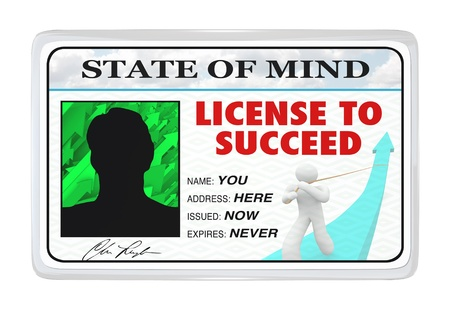 accomplishments: A License to Succeed made out to You at the address Here, issued Now and Expiring Never, representing the potential for success if you believe in yourself