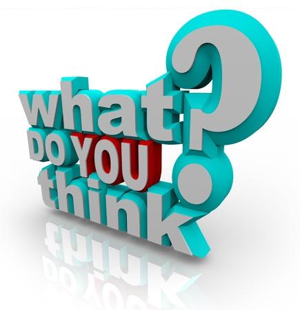 hipótesis: Un gráfico 3d de las palabras en la pregunta qué piensas?  Esto podría utilizarse para animar a la gente a participar en una encuesta o una encuesta y pedir su opinión o entrada en un servicio al cliente o en otro proyecto de reunión de hecho