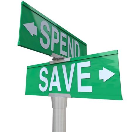 言葉で 2 つの緑の道路標識を保存し、財政責任と将来の富と金融の安定を構築お金を節約の重要性を指し示す矢印の付いた過ごす