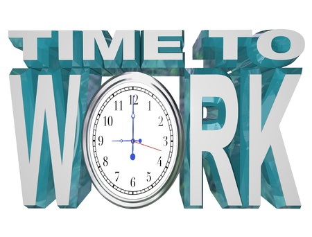 The words Time to Work with a clock face in place of letter O, illustrating the encouragement a manager or leader would give to his or her team to motivate them to get working