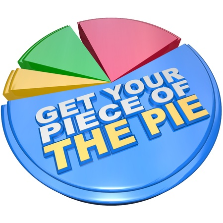 A colorful pie chart measuring share of wealth features the words Get Your Piece of the Pie as encouragement to claim your fair share of money, income and financial wealth Standard-Bild