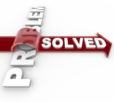 solved: A problem is resolved according to the arrow marked Solved over the word Problem, illustrating a successful resolution to trouble or issue