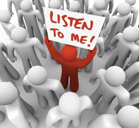 inform information: A lone person seeks to inform the crowd of people around him of some important information, raising a sign or placard that reads Listen to Me in hope of grabbing attention and getting an audience of listeners