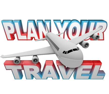 The words Plan Your Travel in the background with a white jet airplane flying above it reminding you to do your planning and set your vacation, holiday or business traveling plans early in advance of your departure date