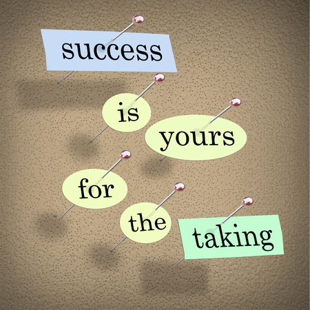 push: Pieces of paper each containing a word pinned to a cork board reading Success is Yours for the Taking, motivating you to achieve and accomplish your goals