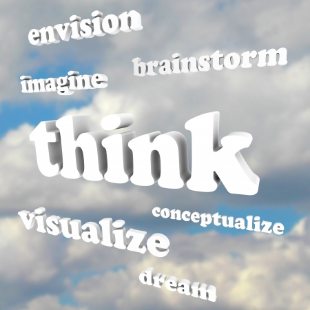 succeeding: Think words in sky -- brainstorm, envision, imagine, dream, visualize, conceptualize -- representing the generation of new ideas and innovations