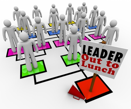 A leader is missing on an organizational chart, with megaphone on the floor beside the sign reading Leader Out to Lunch and the team members looking around without direction photo