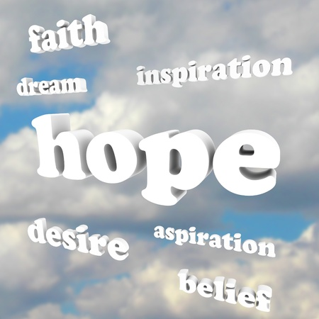 hopes: Several words in the sky representing hope, faith, belief, aspiration, inspiration, dreams and other feelings of positivity and good attitude necessary for achieving success in life