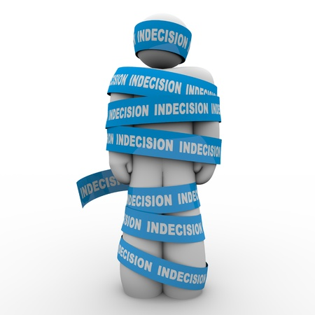 wrap wrapped: An illustrated person stands wrapped up in tape marked Indecision illustrating that a failure to make an important decision can prevent you from moving, changing and surviving