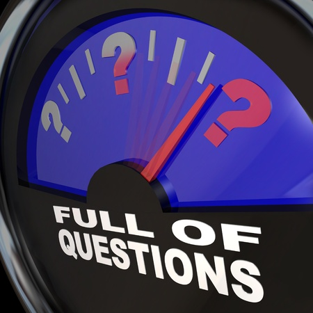 An automobile fuel gauge with needle pointing to a full tank of question marks, with the words Full of Questions below it symbolizing a need to find answers photo