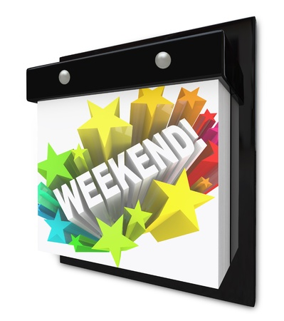 A wall calendar with the word Weekend in a colorful starburst representing the anticipation you have for your break from work or school and the plans made for fun and rest photo