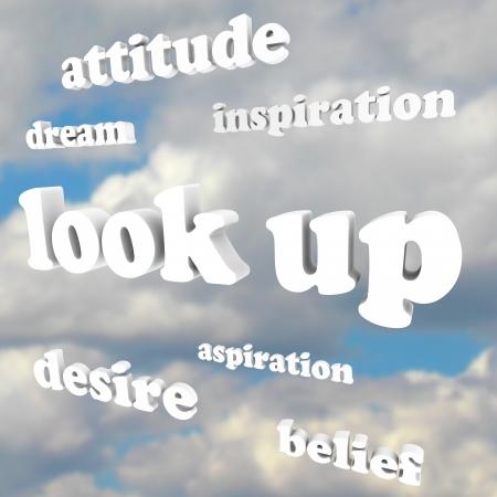 actitud positiva: La frase mirar hacia arriba y muchas palabras positivas con letras 3d como la actitud, el sueño, el deseo, la fe, inspiración, aspiración para ilustrar la actividad de ayuda y de motivación Foto de archivo