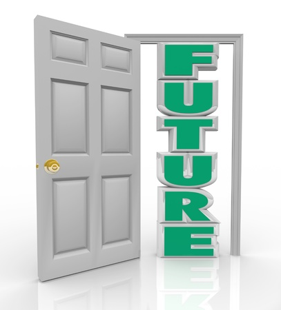 fulfillment: A white door opens to reveal the word Future to represent the new opportunity, hope and good things in store for you lying right in front of your path
