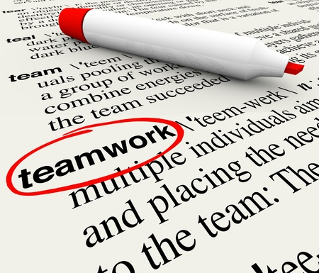terminology: A dictionary page with the word teamwork circled to give meaning to the concept of working as a team to achieve a common goal