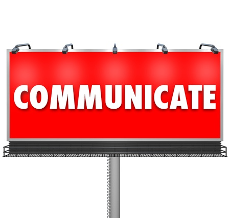 signage outdoor: A huge red outdoor billboard displays the word Communicate to share an idea, build awareness of a problem or concern, or advertise a new product