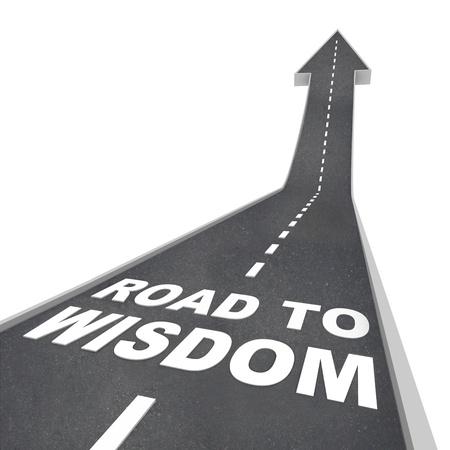 De woorden weg naar wijsheid op een weg die leidt naar boven naar de toekomst, het verhogen van uw intelligentie en verlichting door middel van onderwijs