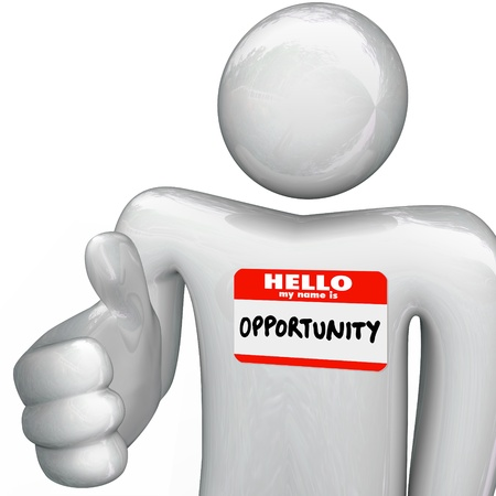 greet: A person holds out his hand for a handshake, greeting you with a nametag reading Hello My Name is Opportunity, representing a new opportunities for your career, job, business or life prospects