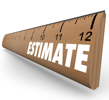 appraise: A wooden ruler with the word Estimate to illustrate the need to appraise or assess an object, home, property or other item