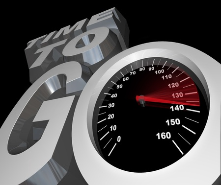 fastest: The words Time to Go with a speedometer with racing needle in the letter O symbolizing the deadline or countdown to begin a race or competition Stock Photo