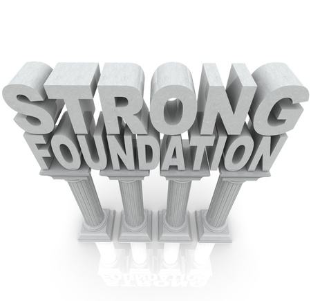 The words Strong Foundation atop large granite or marble columns to symbolize strength, resilience, dependibility and a solid background Stock Photo - 12844688