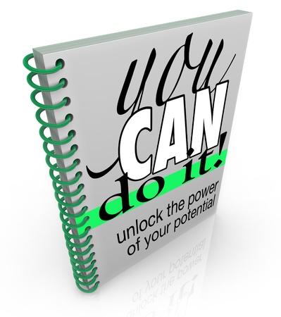 instructions: Un libro rilegato a spirale con il titolo You Can Do It - Sblocca la potenza del vostro potenziale, vi incoraggia a realizzare i tuoi obiettivi e raggiungere il successo nella vita e la carriera