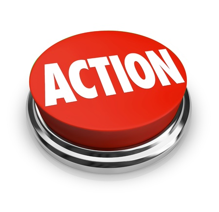 easy: A red button with the word Action on it, representing the need to act to affect change, achieve a goal or take a stand for what you believe in