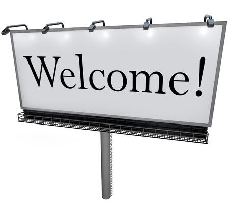 Ein großes weißes Plakat mit dem Wort Willkommen begrüßt Sie zu einem neuen Ort, Nachbarschaft, Firma oder Geschäft Standard-Bild