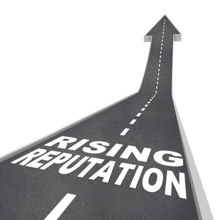 autoridad: Las palabras Rising reputaci�n en el buen camino que conduce m�s alto con una flecha apuntando hacia arriba, que simboliza una situaci�n mejora con su p�blico, que son dignos de confianza, cre�ble, popular y de una autoridad