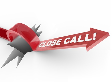 miss call: The words Close Call on a red arrow jumping over a hole to symbolize careful planning and preparedness to avoid risks and dangers and reaching safety