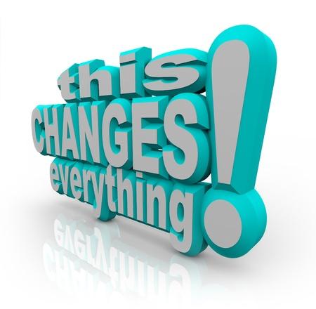 plan de accion: Las palabras Esto lo cambia todo en letras 3d en el fondo blanco, una declaración que resume el cambio y la evolución de una acción que ha tomado para la mejora, el crecimiento y el éxito