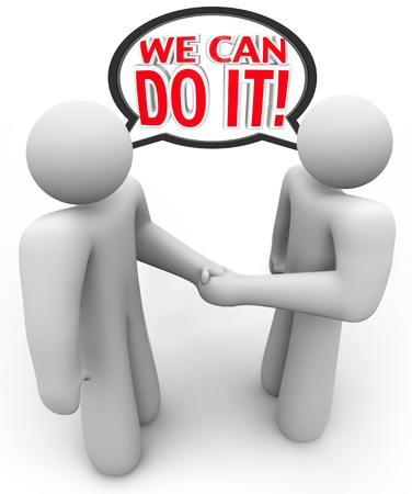 persuade: Two people shake hands and say with a speech bubble We Can Do It to represent a deal or agreement that they both believe will be successful
