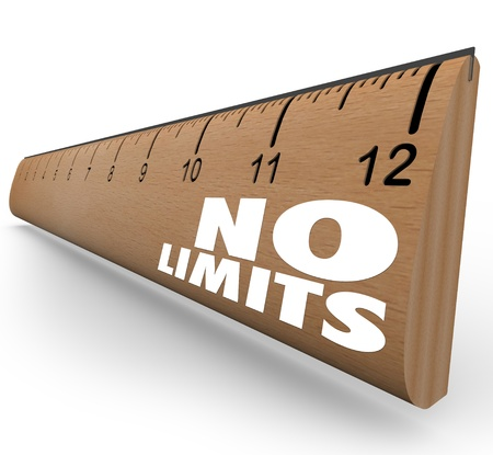 biggest: The words No Limits on a ruler illustrates the unlimited potential of an opportunity and the great possibilities of surpassing your goals