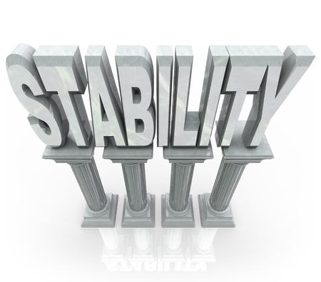 stability: The word Stability on marble stone columns representing dependability strength, resilience, maturity and other features that you can rely on when in need of help Stock Photo