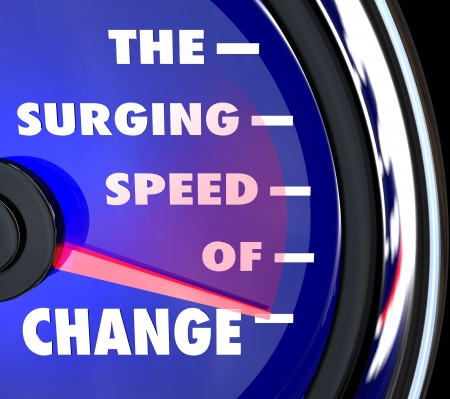The words Surging Speed of Change on a blue speedometer with needle racing to represent the growing power and rapid pace of advancements and evolution photo