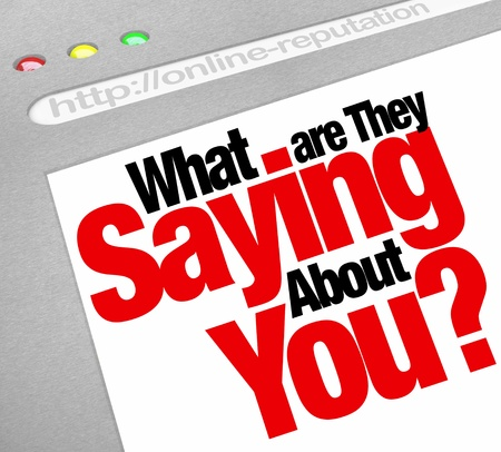 The words What Are They Saying About You? on a website screen to ask about your online Internet reputation, tracking the perceptions other have of your expertise and experience photo