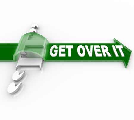 conquer adversity: The words Get Over It on a green arrow jumpting over the word It to symbolize a problem, obstacle, barrier, difficulty, or other issue that is in your way from achieving your goal
