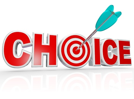 chosen one: The word Choice with a target hitting a bulls-eye in the letter O to represent the best, ideal option among many choices and selections Stock Photo