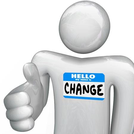 evoluer: Une personne avec un insigne d'identit� qui se lit Bonjour mon nom est le changement lui tend la main pour une poign�e de main en vous donnant la possibilit� de s'adapter, d'�voluer et d'�tre proactif � l'occasion de nouveaux Banque d'images