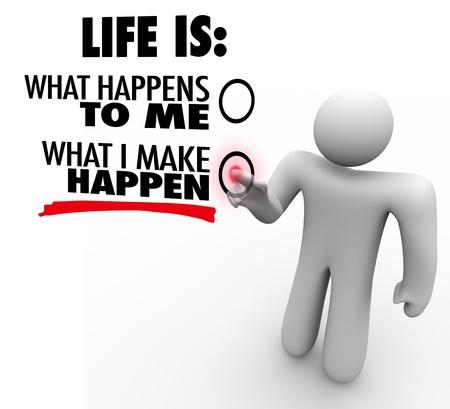 inspirerend: Een man besluit dat het leven is wat hij doet gebeurt, het kiezen van de leiding en het initiatief te nemen om succesvol te zijn en grote dingen te bereiken in plaats van passieve en reactieve Stockfoto