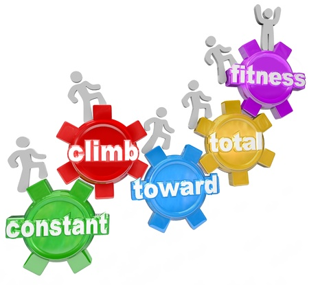 constant: Several people walking on gears with words spelling the phrase Constant Climb Toward Total Fitness, symbolizing the importance of exercise, diet and weight loss to get fit and healthy for wellness