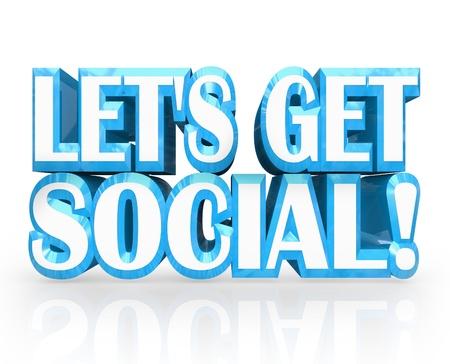 let on: Las palabras Let 's Get Social en las letras azules en 3D que le invitan a una reuni�n, la socializaci�n, se re�nen en marcha, reuni�n, fiesta o cualquier otro evento para socializar y compartir sus pensamientos o ideas Foto de archivo