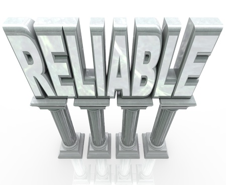 resolute: The word Reliable on marble columns or pillars representing dependability, durability, strength and fortitude