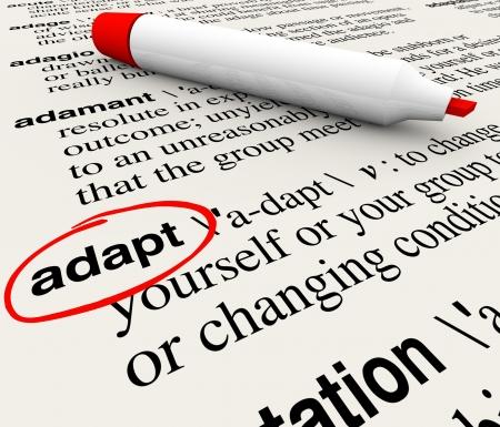 pr�voyance: Le mot Adapt d�fini dans un dictionnaire fournir la d�finition du changement, l'adaptation et la modification de survivre et de prosp�rer