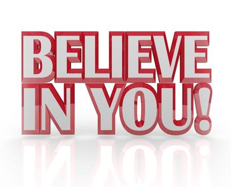 zelf doen: Geloven in je woorden in 3D rode letters om het vertrouwen, geloof, gevoel van eigenwaarde, trots, toewijding, en andere postivie houding kwaliteiten te symboliseren