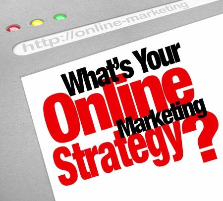 network marketing: La pregunta �Cu�l es su estrategia de marketing en l�nea con las palabras en una pantalla del sitio web haciendo hincapi� en la importancia de un plan eficaz para hacer funcionar su negocio en l�nea y lograr el crecimiento y el �xito Foto de archivo