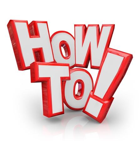 instrucciones: Las palabras c�mo en letras rojas 3D al consejo ilustrada, una soluci�n a un problema, las instrucciones para arreglar algo, o la educaci�n general o ense�anza en una habilidad o procedimiento